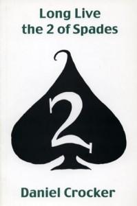 Long Live the 2 of Spades - Daniel Crocker