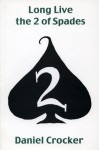 Long Live the 2 of Spades - Daniel Crocker