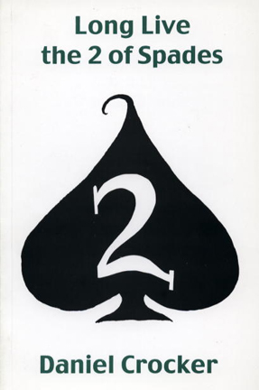 Long Live the 2 of Spades – Daniel Crocker