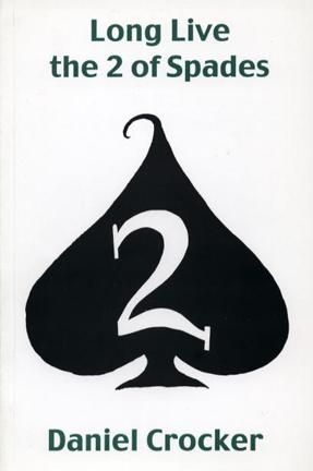 Long Live the 2 of Spades – Daniel Crocker