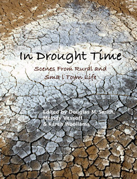 In Drought Time: Scenes from Rural and Small Town Life (2nd ed.) – Douglas M. Smith, Melody Vassoff and Karen Woollams, eds.