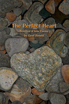 The Perfect Heart: Selected & New Poems –   Geof Hewitt