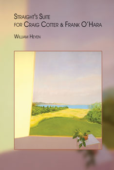 Straight's Suite for Craig Cotter & Frank O'Hara –  William Heyen