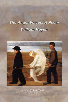 The Angel Voices: A Poem – William Heyen