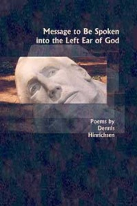 Message to Be Spoken into the Left Ear of God - Dennis Hinrichsen