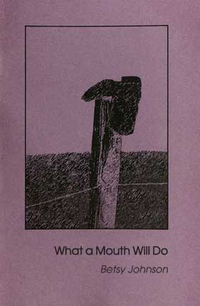 What a Mouth Will Do – Betsy Johnson