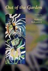 Out of the Garden - Kathryn Kirkpatrick