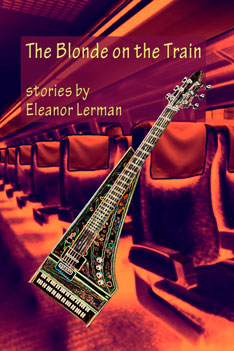 The Blonde on the Train - Eleanor Lerman