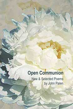 Open Communion: New and Selected Poems – John Palen