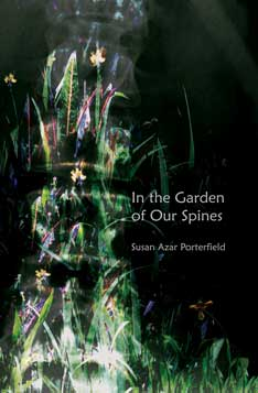 In the Garden of Our Spines – Susan Azar Porterfield
