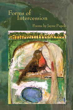 Forms of Intercession – Jayne Pupek