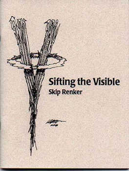 Sifting the Visible – Skip Renker