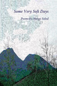 Some Very Soft Days - Margo Solod