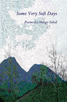 Some Very Soft Days – Margo Solod