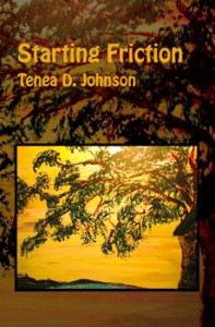 Starting Friction - Tenea D. Johnson