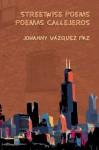 Poemas Callejeros / Streetwise Poems - Johanny Vázquez Paz