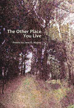 The Other Place You Live – Jane O. Wayne