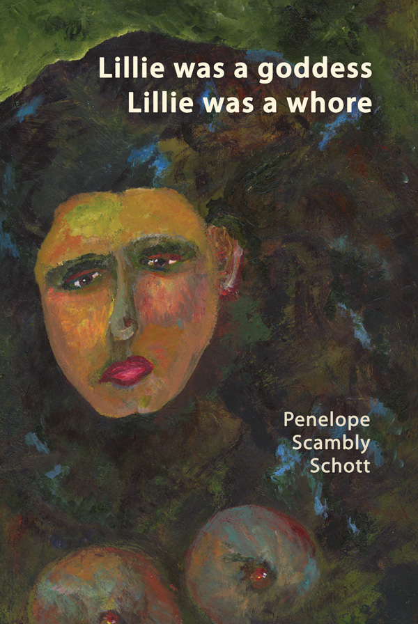 Lillie Was A Goddess, Lillie Was A Whore - by Penelope Scambly Scott