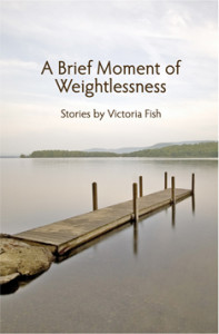 Victoria Fish - A Brief Moment of Weightlessness - Front cover