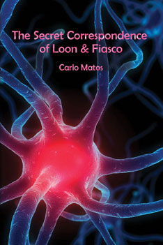 Secret Correspondence of Loon and Fiasco - Carlo Matos - Front cover