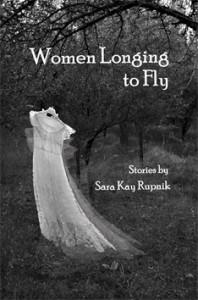 Women Longing to Fly - Sara Kay Rupnik
