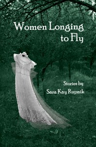 Sara Kay Rupnik - Women Longing to Fly - front cover