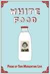 White Food – Toni Mergentime Levi