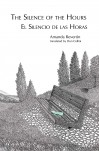 El Silencio de las Horas / The Silence of the Hours by Amanda Reverón translated by Don Cellini