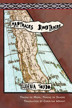 Trazas de mapas, trazas de sangre - Map Traces, Blood Traces - by Eugenia Toledo translated by Carolyne Wright - front cover