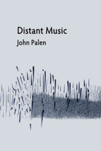 John Palen Distant Music ISBN 978-1-936419-74-6