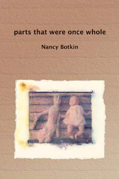 Parts That Were Once Whole - Nancy Botkin