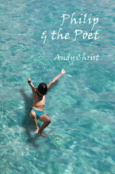 Philip & the Poet - Andy Christ