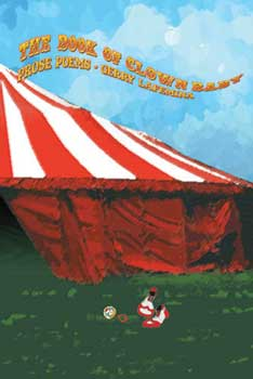 The Book of Clown Baby / Figures from the Big Time Circus Book - Gerry LaFemina