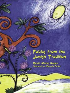 Fables from the Jewish Tradition - Rabbi Manes Kogan Illustrated by Marcelo Ferder