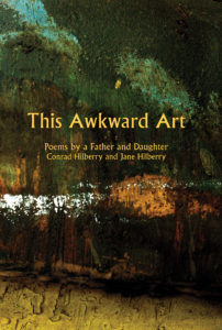This Awkward Art - Conrad Hilberry and Jane Hilberry