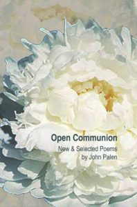 Open Communion: New and Selected Poems - John Palen