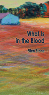Ellen Stone What Is in the Blood front cover