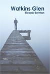 Eleanor Lerman Watkins Glen ISBN 9781952781018