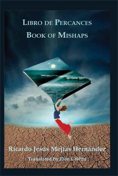 Libro de Percances / Book of Mishaps – Ricardo Jesús Mejías Hernández translated by Don Cellini