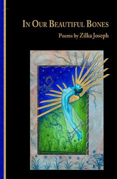 In Our Beautiful Bones – Zilka Joseph